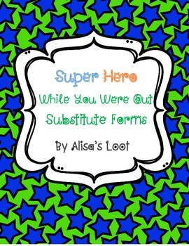 Super Hero Themed While You Were Out Substitute Form