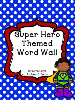 Super Hero Themed Word Wall (Dolch Words)