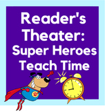 Reader's Theater: Super Heroes Teach Time