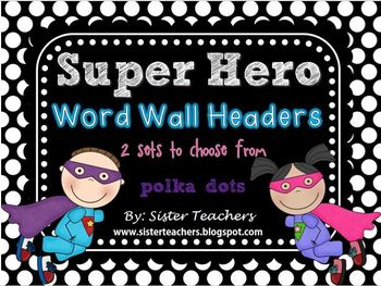 Super Hero Word Wall Headers {Polka Dots Background}