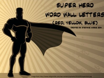 Super Hero Word Wall Letters (Red, Yellow, Blue)