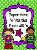 Super Hero Write the Room ABC's