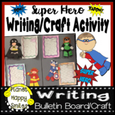 Super Hero Writing/Craft Activity and Bulletin Board Display