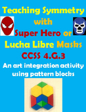 Super Hero and/or Lucha Libre Symmetry Art Project: 4.G.3