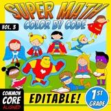 Super Math 3 – 1st Grade – EDITABLE  Color by Code – Common Core Aligned