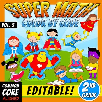 Super Math 3 – 2nd Grade – EDITABLE Color by Code – Common Core Aligned