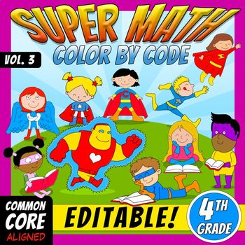 Super Math 3 – 4th Grade – EDITABLE  Color by Code – Common Core Aligned