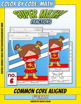 Super Math – 006 – 1st grade - Common Core Aligned - Fractions