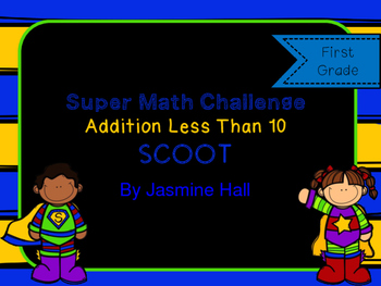 Super Math SCOOT: Addition With Sums Less Than 10