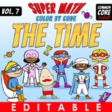 Super Math 7 - THE TIME - Color by Code EDITABLE