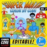 Super Math 2 – 1st Grade – EDITABLE  Color by Code – Common Core Aligned