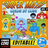 Super Math 2 – 2nd Grade – EDITABLE  Color by Code – Common Core Aligned