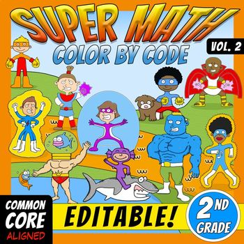 Super Math 2 – 2nd Grade – EDITABLE  Color by Code – Common Core Aligned
