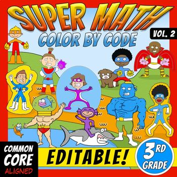 Super Math 2 – 3rd Grade – EDITABLE  Color by Code – Common Core Aligned
