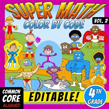 Super Math 2 – 4th Grade – EDITABLE Color by Code – Common Core Aligned