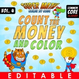 Super Math 4 – Count the Money and Color EDITABLE – Common Core Aligned