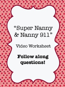 """Super Nanny"" or ""Nanny 911"" Video Worksheet"