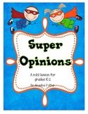 Super Opinions Writing Unit for Grades K-2