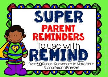 Super Parent Reminders to Use with Remind