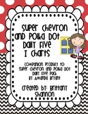 Super Polka Dot and Chevron Daily Five I Charts