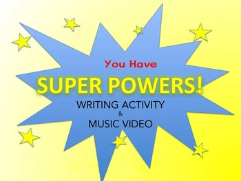 Super Powers Song, Writing Activity & Music Video: No Music Exp. Necessary!