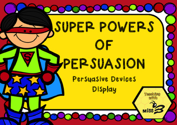 Super Powers of Persuasion - Persuasive Devices Anchor Charts/Posters