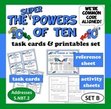 Super Powers of Ten - task cards + printables (set b) – Common Core Math aligned