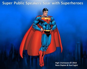 Super Public Speakers Soar with the Superheroes