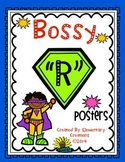 "Bossy ""R"" Posters"