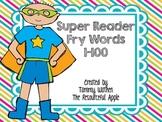 Super Reader Fry Words 1-100