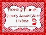 Plotting Plurals: Super S Always Gives His Best! (PowerPoi