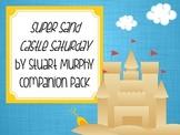 """""""Super Sand Castle Saturday"""" by Stuart Murphy Companion Pack"""