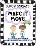 Super Science: Make It Move! [a study in movement and simp