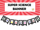 "Super Scientist ""Super Hero"" Themed Banner"