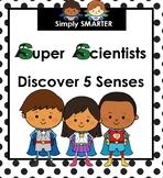 Super Scientists Discover Five Senses:  SMARTBOARD Science
