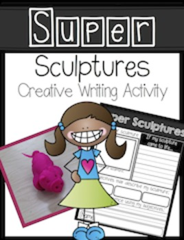 Super Scultpures Creative Writing Activity