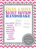 Super Secret Handshake Rhythm and Duration Composition