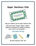 Super Sentence Club - Four-Step Writing Process