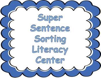 Super Sentence Sort Literacy Center