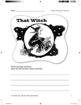 Super Sentence Starter: That witch flew.