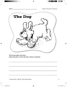 Super Sentence Starter: The dog barked.