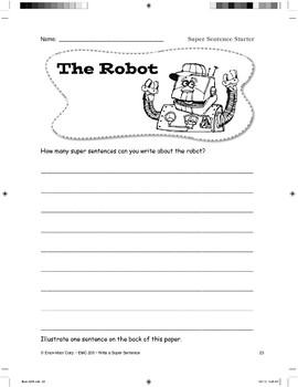 Super Sentence Starter: The robot moved.