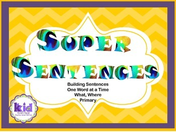 Super Sentences  Building Sentences One Word at a Time