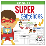Super Sentences: Declarative, Interrogative, Exclamatory,