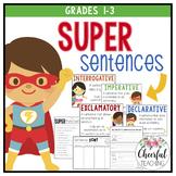 Super Sentences: Declarative, Interrogative, Exclamatory,