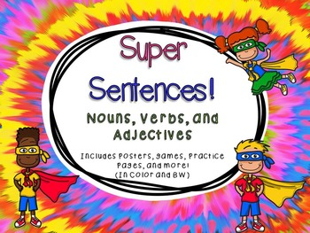 Super Sentences Part 2-Nouns, Verbs, and Adjectives