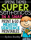 Super Sentences in a Snap: Mentor Sentence Printables (Spring)