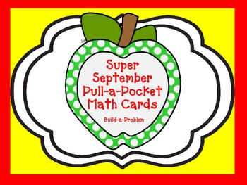 Super September Pull-a-Pocket Math Cards (Create Your Own Word Problems)