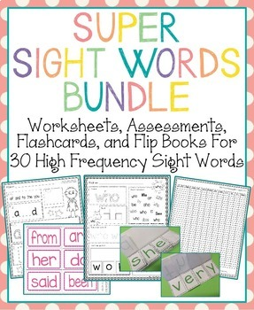 Super Sight Words Bundle: Worksheets, Assessments, Flashcards, and Flip Books