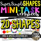 Super Simple Math: Shape Worksheets, 2D Shapes, NO PREP